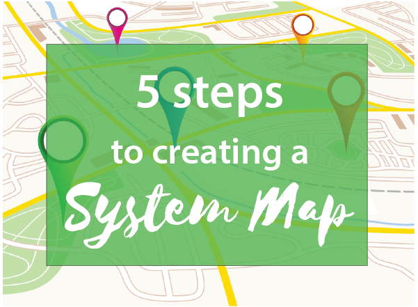 5-steps-to-creating-a-systems-map
