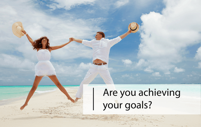 are-you-achieving-your-goals