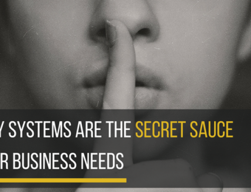 Why Systems are the Secret Sauce your Business needs in order to THRIVE…