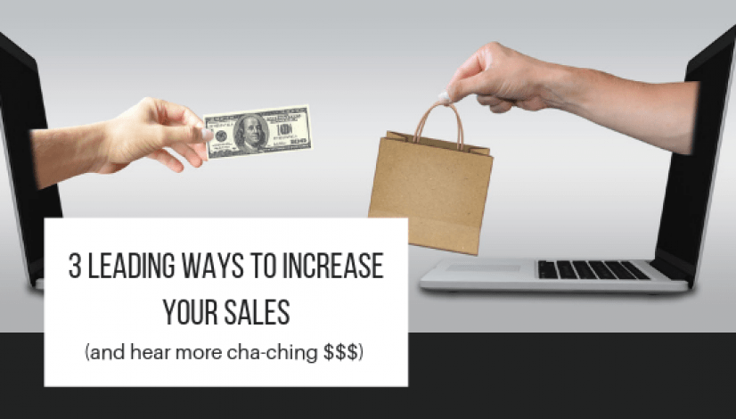 3 Leading Ways to Increase Your Sales _ The Helpful Brand