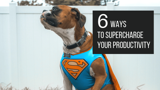 6 Ways to supercharge your productivity - The Helpful Brand