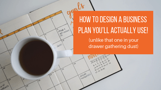 How to design a business plan you'll actually USE! | The Helpful Academy