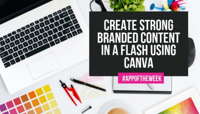 _Create strong branded content in a flash using Canva _ The Helpful Academy