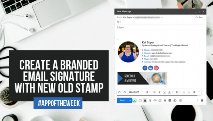 Create a branded email signature with New Old Stamp _ The Helpful Academy