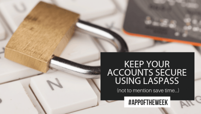 Keep your Accounts Secure Using Lastpass | The Helpful Brand | The Helpful Academy