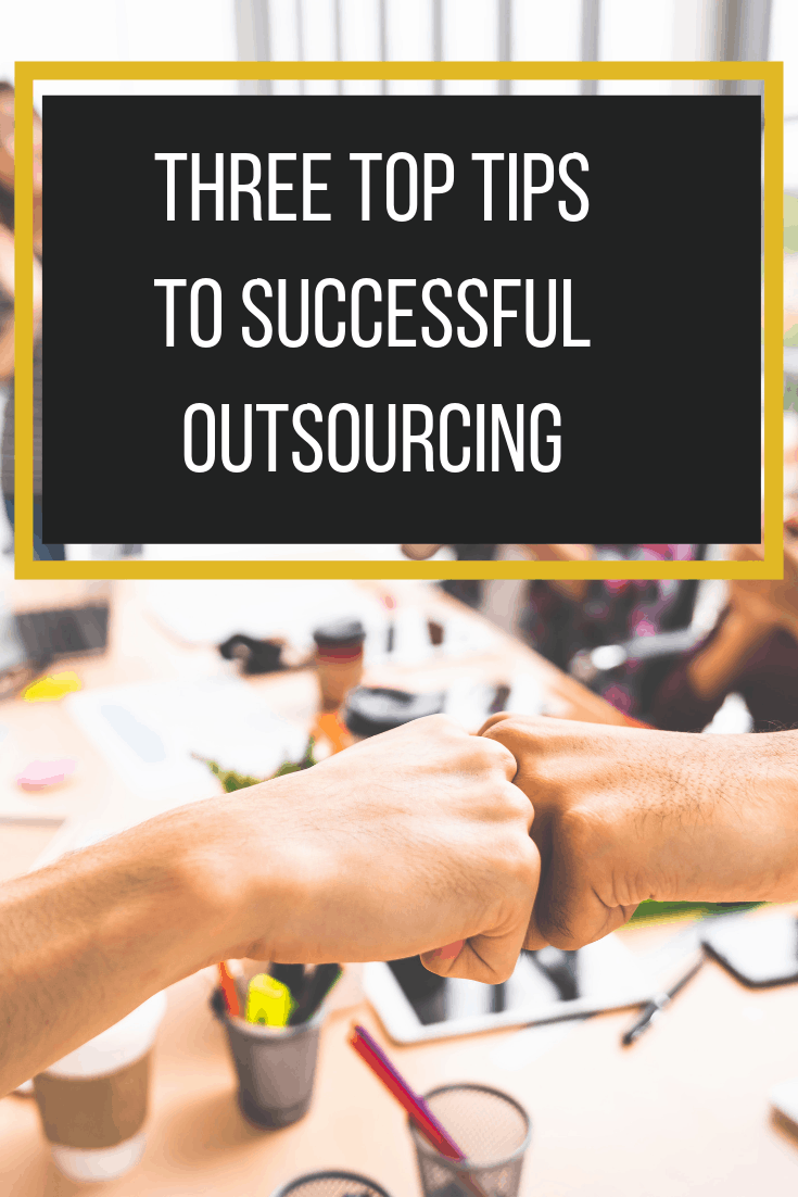 Three Top Tips to successful Outsourcing   The Helpful Academy
