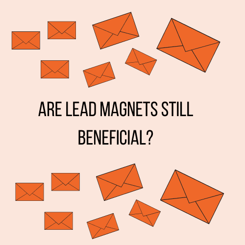 Are Lead Magnets Still beneficial in 2020