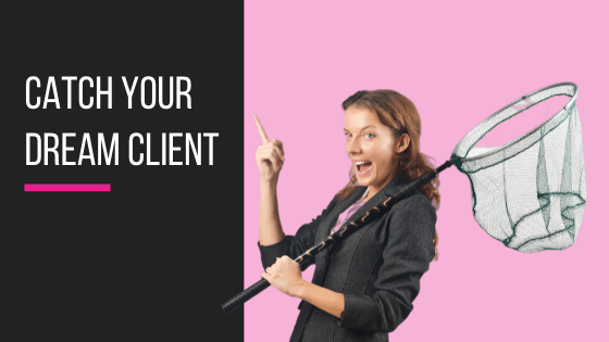 Catch Your Dream Client Course | The Helpful Academy
